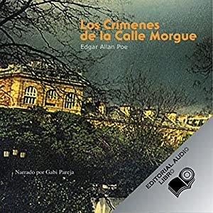 Los Crimenes de la Calle Morgue (Texto Completo) [The Murders in the Rue Morgue ] Audiobook