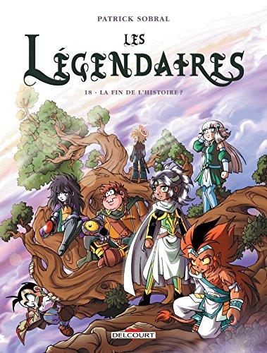 Les Légendaires T18 : La fin de l'histoire ?