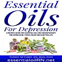 Essential Oils for Depression: Remedies for Stress and Depression Audiobook by Tonny M Ford - RN Narrated by Angel Clark