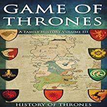 Game of Thrones: A Family History Volume III Audiobook by  History of Thrones Narrated by Phillip J Mather