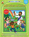 img - for Miracles of Jesus, Grades 1 - 3: Puzzles and Mini-Lessons on God s Love and Power (Fun Faith-Builders) book / textbook / text book
