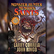 Monster Hunter Memoirs: Saints Audiobook by Larry Correia, John Ringo Narrated by Oliver Wyman