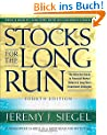 Stocks for the Long Run, 4th Edition: The Definitive Guide to Financial Market Returns and Long-term Investment Strategies