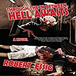 Through the In Between, Hell Awaits | Robert Essig