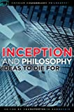 Thorsten Botz-Bornstein Inception and Philosophy (Popular Culture and Philosophy)