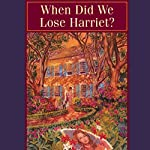 When Did We Lose Harriet?: MacLaren Yarbrough Mysteries, Book 1 | Patricia Sprinkle