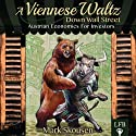 A Viennese Waltz Down Wall Street (       UNABRIDGED) by Mark Skousen Narrated by Matt Pritchard