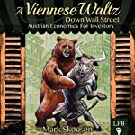 A Viennese Waltz Down Wall Street   Mark Skousen