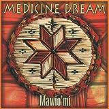 echange, troc Medicine Dream - Mawio'Mi