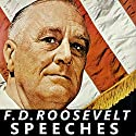 FDR: Selected Speeches of President Franklin D Roosevelt Speech by Franklin D. Roosevelt Narrated by Franklin D. Roosevelt