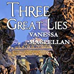Three Great Lies | Vanessa MacLellan