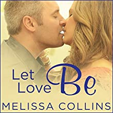 Let Love Be: Love, Book 4 (       UNABRIDGED) by Melissa Collins Narrated by Lucy Rivers, Christian Fox