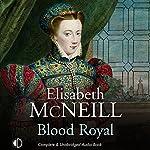 Blood Royal | Elisabeth McNeill