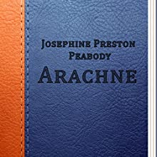 Arachne (Annotated) (       UNABRIDGED) by J. P. Peabody Narrated by Anastasia Bertollo