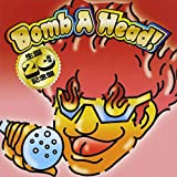 Bomb A Head! 生誕20周年記念盤(仮) (MINI ALBUM)