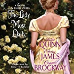 The Lady Most Likely...: A Novel in Three Parts (       UNABRIDGED) by Julia Quinn, Eloisa James, Connie Brockway Narrated by Rosalyn Landor