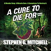 A Cure to Die For: A Medical Thriller | [Stephen G. Mitchell]
