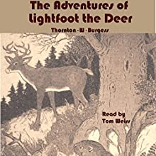 Lightfoot the Deer Audiobook by Thornton W. Burgess Narrated by Tom S. Weiss