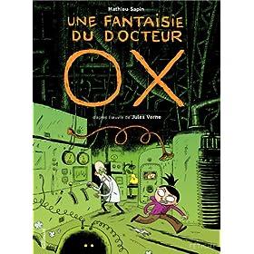 Une fantaisie du docteur Ox: D'apr�s l'œuvre de Jules Verne