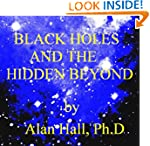 Black Holes and the Hidden Beyond