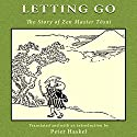 Letting Go: The Story of Zen Master Tosui Audiobook by Peter Haskel Narrated by JB Thomas