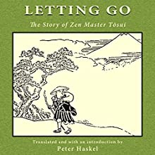 Letting Go: The Story of Zen Master Tosui (       UNABRIDGED) by Peter Haskel Narrated by JB Thomas