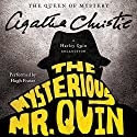 The Mysterious Mr. Quin: A Harley Quin Collection Audiobook by Agatha Christie Narrated by Hugh Fraser