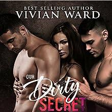 Our Dirty Secret: A MFM Menage Romance | Livre audio Auteur(s) : Vivian Ward Narrateur(s) : Sydney Hill