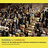 Rameau in Caracas Soloists of the Simon Bolivar S.O. of Venesuela