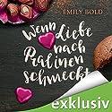 Wenn Liebe nach Pralinen schmeckt Hörbuch von Emily Bold Gesprochen von: Svantje Wascher