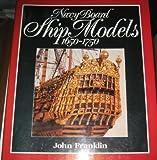 Navy Board Ship Models, 1650-1750 (087021442X) by Franklin, John