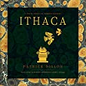 Ithaca: A Novel Based on Homer's Odyssey Audiobook by Patrick Dillon Narrated by Elijah Alexander, Armando Durán