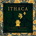 Ithaca: A Novel Based on Homer's Odyssey | Patrick Dillon