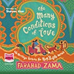 The Many Conditions of Love: The Marriage Bureau for Rich People, Book 2 (       UNABRIDGED) by Farahad Zama Narrated by Shaheen Khan