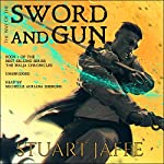 The Way of the Sword and Gun: The Malja Chronicles, Book 2 | Stuart Jaffe