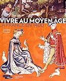 """Afficher """"Vivre au Moyen Age"""""""