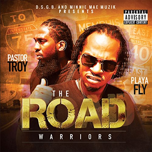 Pastor Troy  Playa Fly-The Road Warriors-WEB-2015-LEV Download
