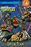 img - for Green Team! (Teenage Mutant Ninja Turtles) (Step into Reading) book / textbook / text book