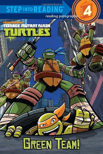 Teenage Mutant Ninja Turtles: Green Team! (Step Into Reading. Step 4)