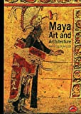 Maya Art and Architecture (World of Art) (050020327X) by Miller, Mary Ellen