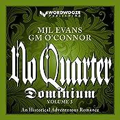 No Quarter: Dominium, Volume 3: An Adventurous Historical Romance | MJL Evans, GM O'Connor