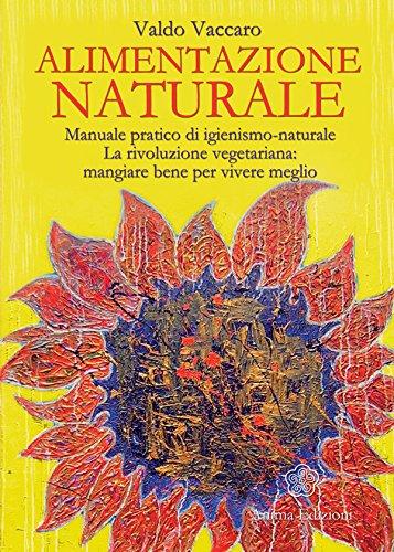 Alimentazione Naturale La medicina per l'anima PDF