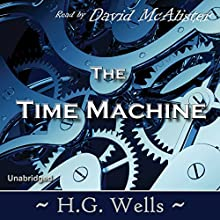 The Time Machine Audiobook by H. G. Wells Narrated by David McAlistair