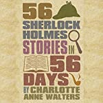 56 Sherlock Holmes Stories in 56 Days | Charlotte Walters