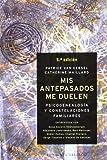 Mis Antepasados Me Duelen: La Psicogenealogia y Constelaciones Familiares (Coleccion Nueva Consciencia) (Spanish Edition) (8497770994) by Van Eersel, Patrice