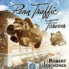 Penn Traffic Forever Audiobook by Robert Jeschonek Narrated by Arthur Flavell