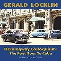 Hemingway Colloquium Audiobook by Gerald Locklin Narrated by Gerald Locklin