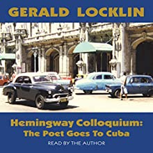 Hemingway Colloquium (       UNABRIDGED) by Gerald Locklin Narrated by Gerald Locklin