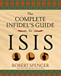 The Complete Infidel's Guide to ISIS...