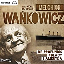 De profundis. Polacy i Ameryka (       UNABRIDGED) by Melchior Wankowicz Narrated by Michal Breitenwald